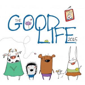 ... Inspirational > Inspirational Quotes >The Good Life 2015 Wall Calendar