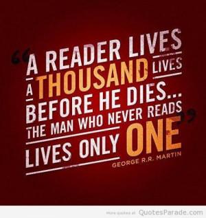 reader lives a thousand lives...