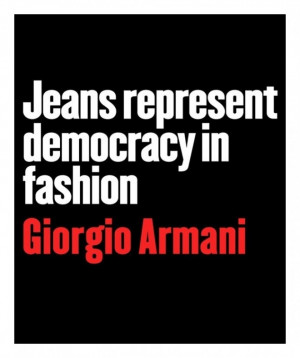giorgio armani quotes jeans represent democracy in fashion giorgio ...