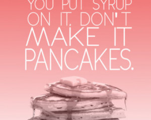 ... make it pancakes... funny shawn and gus psych kitchen quote.. digital