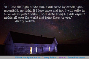 "If I lose the light of the sun…"" Henry Rollins motivational ..."