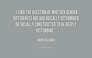 find the question of whether gender differences are biologically ...