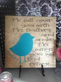 Psalms bird quote tile... he will cover you with his feathers and ...
