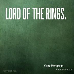 Viggo Mortensen - Lord of the Rings.