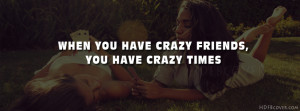 Crazy friends quotes facebook cover photo in HD quality.Click on 'Make ...