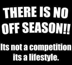 There is no off season