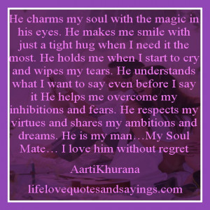 ... my virtues and shares my ambitions and dreams. He is my man…My Soul
