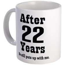22nd Anniversary Funny Quote Mug for