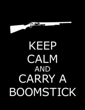 keep calm and Army of Darkness!