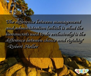 The difference between management and administration (which is what ...
