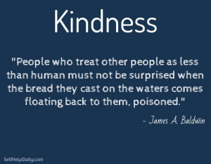 How You Treat Others is a Reflection…