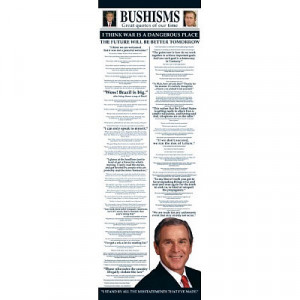 Bushisms (Great Quotes of Our Time, Door) Art Poster