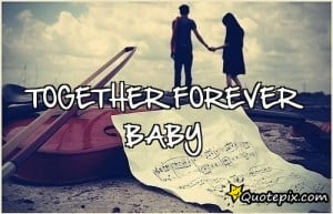 Together Forever Quotes And Sayings Together forever baby