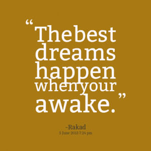 Quotes Picture: the best dreams happen when your awake