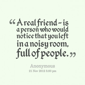 Real People Quotes Quotes picture: a real friend