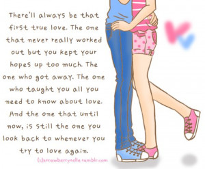 first true love quotes there ll always be that first true love the one ...