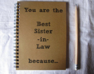 You are the best Sister in Law beca use...- 5 x 7 journal ...