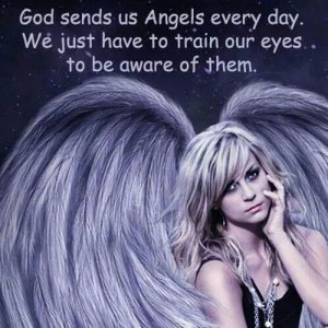 God sends us angels everyday.