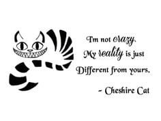 ... Alice in Wonderland Quote Decal I'm not crazy Cheshire Cat Sayings