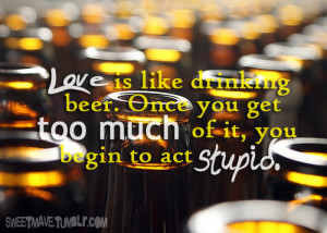 ... begin to act stupid stupid love quotes love romance funny life lessons