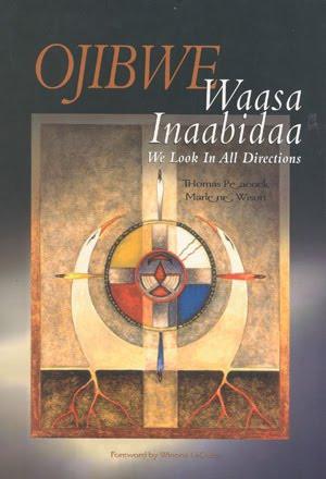Quote: Ojibwe Waasa Inaabidaa - We Look In All Directions