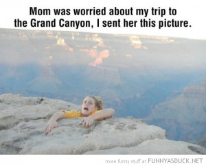 mom worried trip grand canyon hanging off cliff funny pics pictures ...