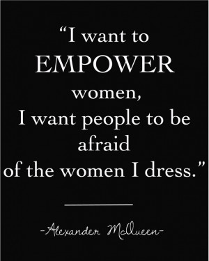 Inspiration alexander mcqueen , inspiration , quote of the week