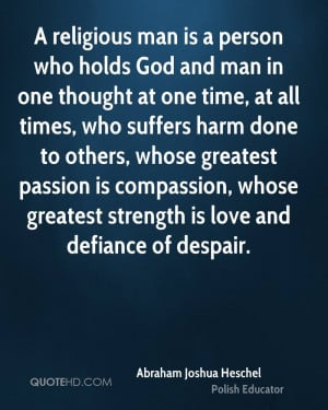 person who holds God and man in one thought at one time, at all times ...