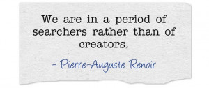 Pierre Auguste Renoir Quotes