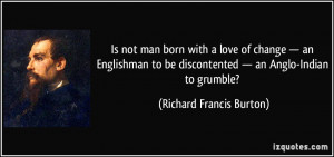 ... discontented — an Anglo-Indian to grumble? - Richard Francis Burton