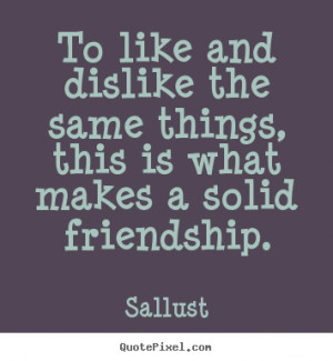 Sallust Friendship Quote Poster Prints
