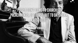 quote-Kurt-Vonnegut-people-dont-come-to-church-for-preachments-34823 ...