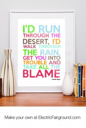 ... The Rain Get You Into Trouble And Take All The Blame. ~ Blame Quotes