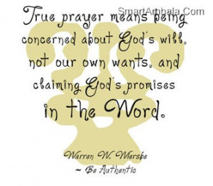 True Prayer Means Being Concerned about God's will Not Our Own Wants ...
