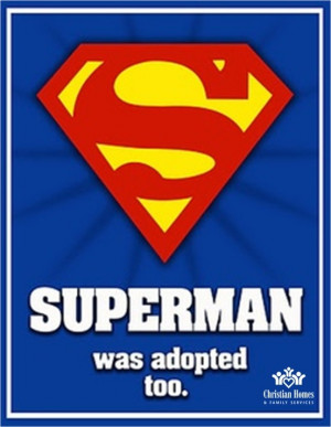 just love the pictures. Superman was adopted too.