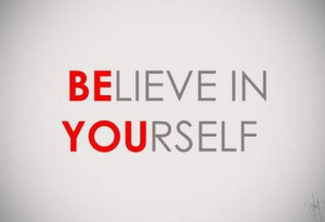 positive picture quote - believe in yourself