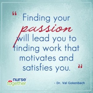 Finding your passion will lead you to finding work that motivates and ...