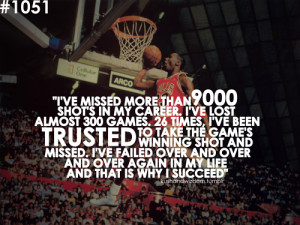 ve missed more than 9000 shots in my career i ve lost almost 300 ...
