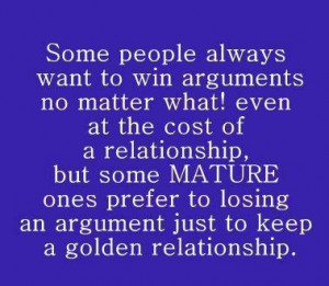 Inspirational Quotes mature ones prefer to losing an argument just to ...