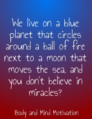 Believe in Miracles, Motivation Quote about Taking Risks: