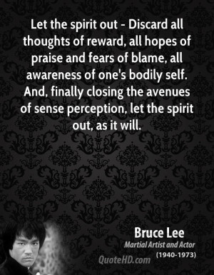 Let the spirit out - Discard all thoughts of reward, all hopes of ...