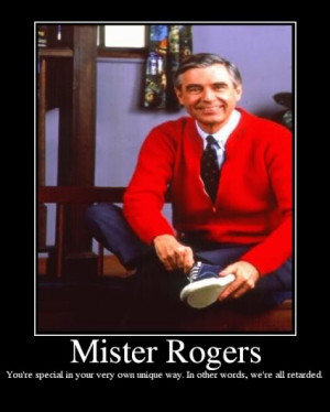 13. A cross between Mr. Rogers and Captain Spaulding: I was totally ...