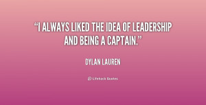 always liked the idea of leadership and being a captain.""