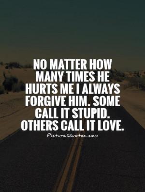 Hurt Quotes Forgiveness Quotes Stupid Quotes Forgive Quotes
