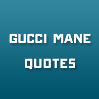 30 Streetwise Gucci Mane Quotes 27 Unforgettable Tattoo Quotes About