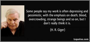 More H. R. Giger Quotes