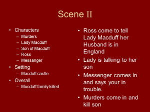 Lady Macduff –Son of Macduff –Ross –Messanger Setting –Macduff ...