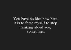 hard, hurt, idea, love, miss, myself, quote, sad, think, you