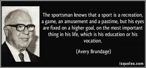 More Avery Brundage Quotes