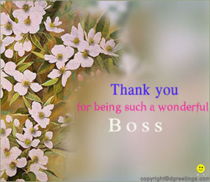 You are a good boss but most importantly, you are a greater person ...